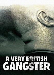 A Very British Gangster Watch Free