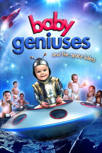 Baby Geniuses and the Space Baby Watch Free