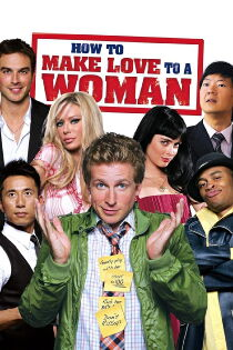 How to Make Love to a Woman (2010) Watch Free