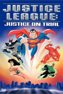Justice League: Justice on Trial Watch Free