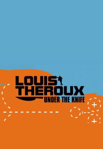 Louis Theroux: Under the Knife Watch Free