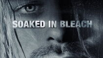 Soaked in Bleach Watch Free
