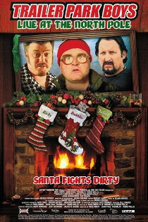 Trailer Park Boys: Live at the North Pole Watch Free